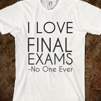 i love final exams-said no one ever - glamfoxx.com