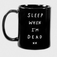 Sleep When I&#x27;m Dead Mug - Glamour Kills Clothing