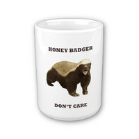 Honey Badger Don&#x27;t Care Mugs
