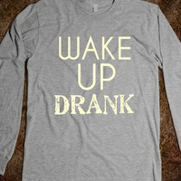 Wake Up DRANK  - Taylor&#x27;s boutique.