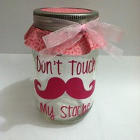 Dont Touch My Stache Jar. on Luulla