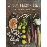 Whole Larder Love: Grow Gather Hunt Cook [Hardcover]