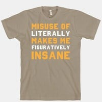 misuse of literally makes me figuratively insane