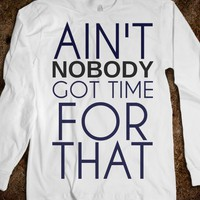 Ain't nobody got time for that - Southern State of Mind