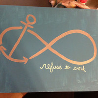 Infinity Anchor Refuse to Sink Quote Painting