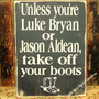 Primitive Sign Unless You&#x27;re Luke Bryan or by littlebluebarnprims