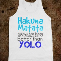 Hakuna Matata &gt; YOLO - Prints by Paige