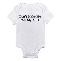 Imperfect Baby Onesuit Don't Make Me Call My Aunt by MyOliveFlower