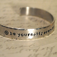 Be Yourself- Everybody Else is Taken Hand Stamped Custom Cuff Bracelet