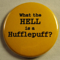 "Starkid AVPM 1.5"" Button - What is a Hufflepuff (Mature Content)"