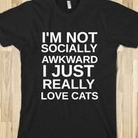I'm Not Socially Awkward I Love Cats-Unisex Black T-Shirt