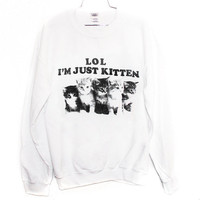 Just Kitten Sweatshirt Select Size by BurgerAndFriends on Etsy