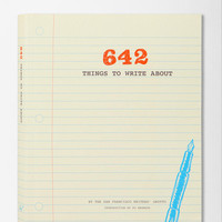 642 Things To Write About By San Francisco Writers Grotto