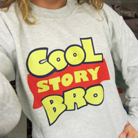 Cool Story Bro - &quot;Toy Story&quot; Crewneck Sweatshirt