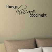 Art-A-Peel Wall Wisdom Always Kiss Me Good Night in Black - 22375