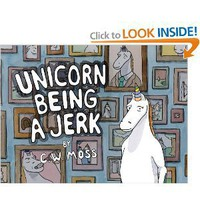 Unicorn Being a Jerk [Paperback]