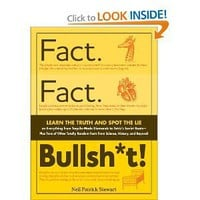 Fact. Fact. Bullsh*t!: Learn the Truth and Spot the Lie on Everything from Tequila-Made Diamonds to Tetris&#x27;s Soviet Roots-Plus Tons of Other Totally Random Facts from Science, History, and Beyond! [Paperback]