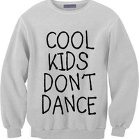 'Cool kids don't dance'