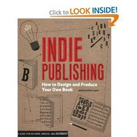 Amazon.com: Indie Publishing: How to Design and Publish Your Own Book (Design Brief) (9781568987606): Ellen Lupton: Books
