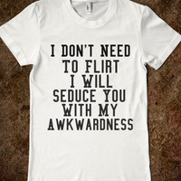Seduce with Awkwardness Tee