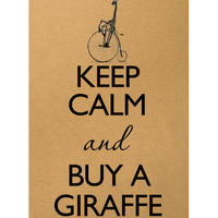 Keep calm and buy a giraffe Digital Image Download Sheet Transfer To Pillows T-Shirt Towels Burlap Bag or Print on paper, etc. Item A0561