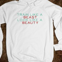 Train like a Beast Look like a Beauty - Awesome Hoodies