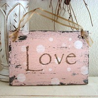 LOVE 9 x 5 Shabby Cottage Pink VALENTINES DAY Signs Vintage Style