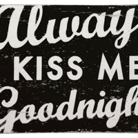 One Kings Lane - Wall Decor We Love - Always Kiss Me Goodnight, Black