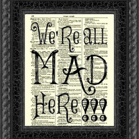 We&#x27;re All Mad Here Alice in Wonderland Art Print 1897 Dictionary Page, Wall Decor, Book Art. Dictionary Art Print, Mixed Media Art