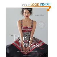 The Party Dress Book: How to Sew the Best Dress in the Room [Hardcover-spiral]
