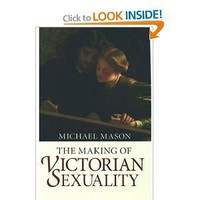 The Making of Victorian Sexuality [Paperback]