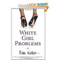 White Girl Problems: Babe Walker: 9781401324544: Amazon.com: Books
