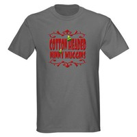 Cotton Headed Ninny Muggins T-Shirt by cottonheaded- 197203186