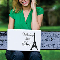 Laptop Decal Eiffel Tower We'll Always Have Paris Laptop Skin Sticker