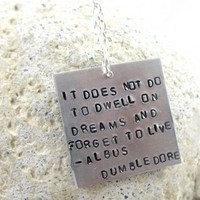 Dumbledore Necklace - It Does Not Do To Dwell On Dreams...