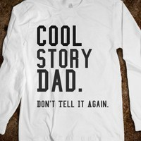 Cool Story Dad.-Unisex White T-Shirt