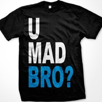 U Mad Bro? Mens T-shirt, Big and Bold Funny Statements Tee Shirt, XXX-Large, Black