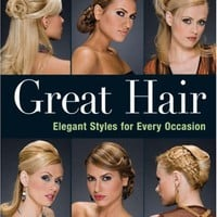 Great Hair: Elegant Styles for Every Occasion