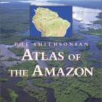 Smithsonian Atlas of the Amazon