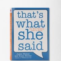 UrbanOutfitters.com > That's What She Said By Justin Wishne & Bryan Nicolas