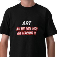 Art...All The Cool Kids Are Learning It
