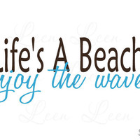 Beach Saying Wall Decal Lifes a Beach Enjoy the Waves Coastal Wall Decal