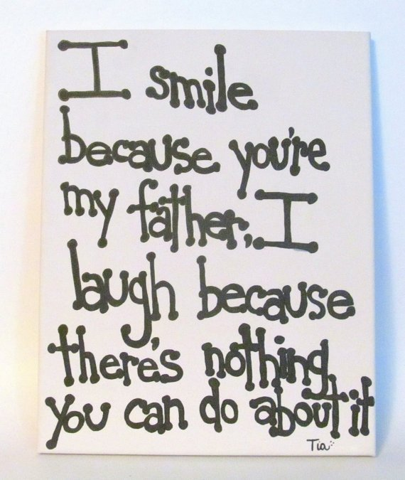 Funny birthday quotes for dad from daughter quotesgram for Quotes for a father