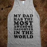 My Dad Has The Most Awesome Daughter in The World - SWEET TANKS