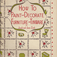 How to Paint and Decorate Furniture and Tinware by Jacob and Jane Zook 1960 Amish style designs