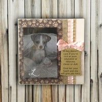 Dog Quote Frame - 8x8 Base with 4x6 Vertical Photo - Wall or Tabletop Decor