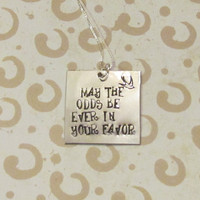 HUNGER GAMES Inspired - Hand Stamped Jewelry - May the odds be ever in your favor - Mockingjay - Necklace
