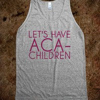 Let's have aca children - Kayla's Graphic Tees