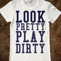LOOK PRETTY PLAY DIRTY - ZimmaCass