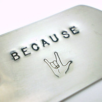 Because I Love You with ASL sign Handstamped Dog Tag Necklace